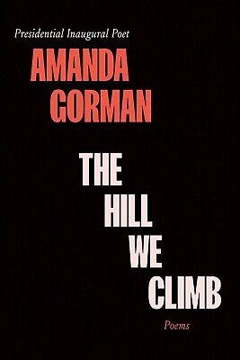 The Hill We Climb: Poems by Amanda Gorman PRE-ORDER Published on 9/21/21