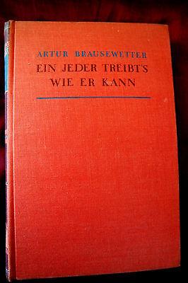 Ein jeder treibt's wie er kann - Artur Brausewetter - Paul Franke Verlag 1936