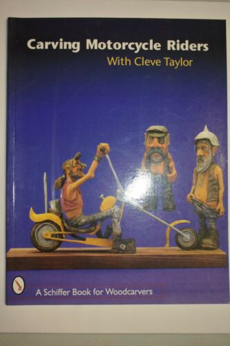 "Woodcarving Book, ""Carving Motorcycle Riders"" with Cleve Taylor"