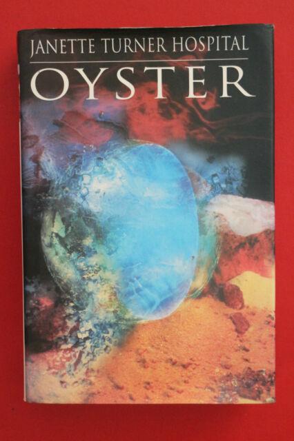 OYSTER by Janette Turner Hospital (Hardcove/DJ, 1996)