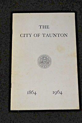 City of Taunton, Massachusetts Centennial History 1864 - 1964 by Ed Kennedy Jr.