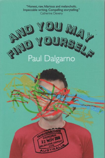 And You May Find Yourself.  Paul Dalgarno. See review.