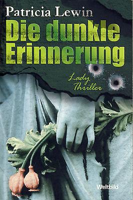 Patricia Lewin - Die dunkle Erinnerung (Lady Thriller)