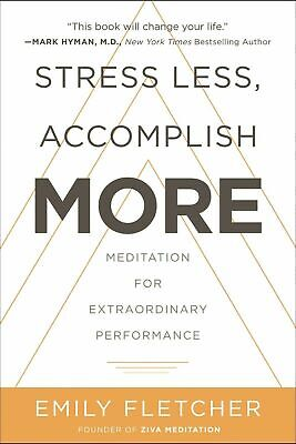 Stress Less Accomplish More, by Emily Fletcher