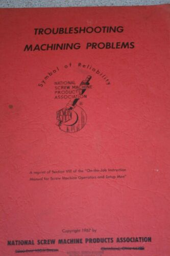 """National Screw Machine Products Association """"Troubleshooting Machining Problems"""""""
