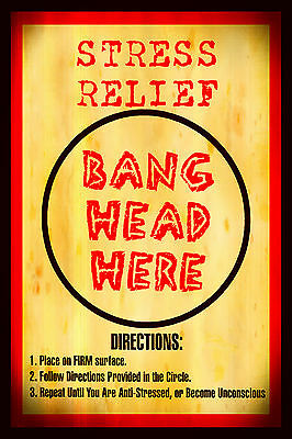 *STRESS RELIEF* METAL SIGN 8X12 MADE IN USA! FUNNY OFFICE KIDS BANG HEAD IDIOTS
