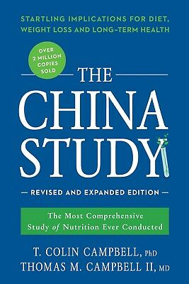 The China Study: Revised and Expanded Edition T. Colin Campbell 2016 WT58879