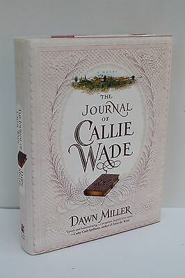 The Journal Of Callie Wade by Dawn Miller (Dawn Wade)