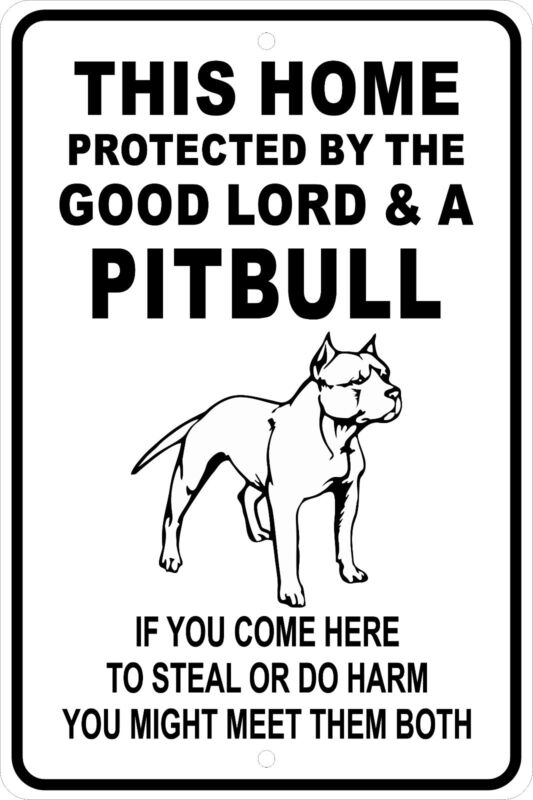 This HOME PROTECTED by The Good Lord and a PIT BULL Aluminum Sign 8 X 12 funny