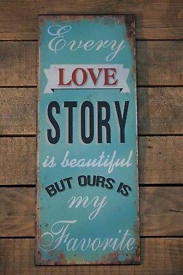 Blechschild Dekoschild Schild EVERY LOVE STORY BEAUTIFUL Liebe 453 Shabby 50cm