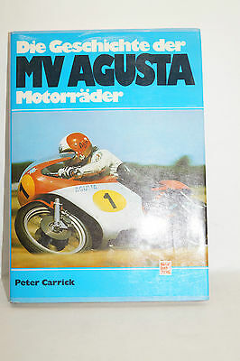 Die Geschichte der MV Agusta Motorräder Peter Carrick 1.Aufl. 1980 ca 176 Seiten