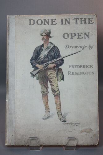 """""""DONE IN THE OPEN"""" - DRAWINGS BY FREDRIC REMINGTON - VERSE BY OWEN WISTER, 1902"""