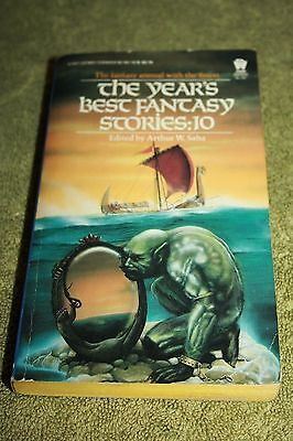 The Years Best Fantasy Stories   10  Edited By Arthur W  Saha  Daw 1St Pr 1984