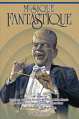 Musique Fantastique Book One Randall Larson Edition Of 500 Score Soundtrack