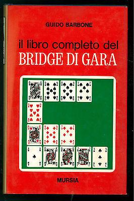 BARBONE GUIDO IL LIBRO COMPLETO DEL BRIDGE DI GARA MURSIA 1973 GIOCHI CARTE