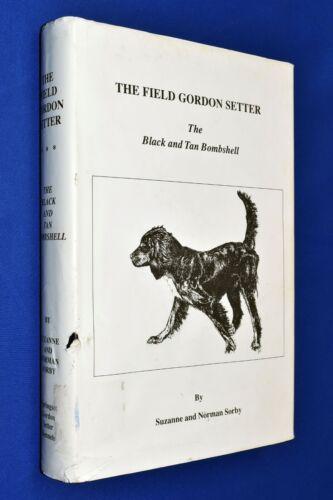 Field Gordon Setter Black & Tan Bombshell Dog Care 1st Ed HCDJ Hardcover Sorby