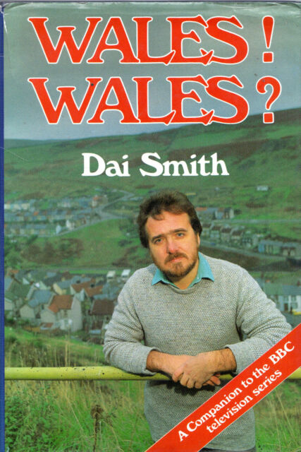 "DAI SMITH - ""WALES! WALES?"" - 1st Edn. HB PUBLISHED WITH HIS BBC TV SERIES(1984)"