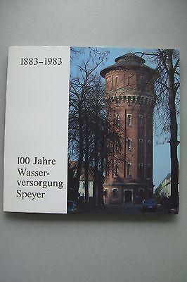 100 Jahre Wasserversorgung Speyer 1883-1983