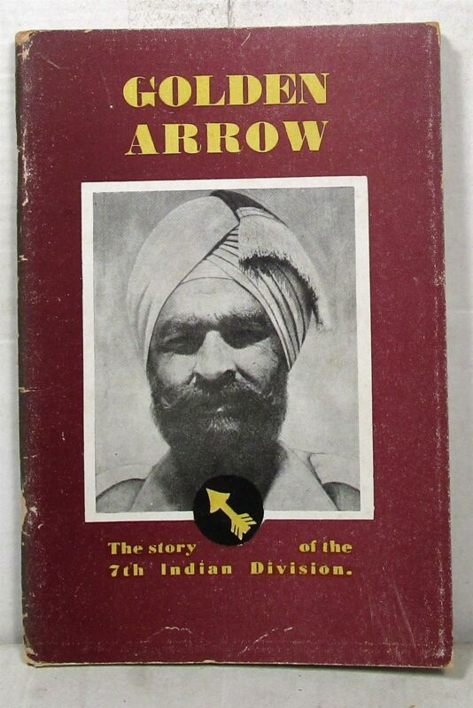 WWII: Circa 1946 Golden Arrow, The Story of the 7th Indian Division