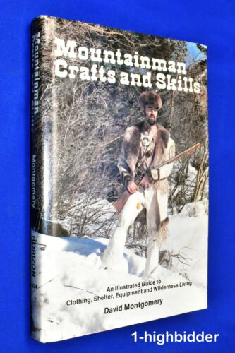 Mountainman Crafts & Skills Illustrated Guide Clothing Shelter Equipment Tools
