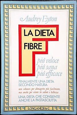 Audrey Eyton, La dieta fibre. Più veloce, più sana, più..., Ed. Longanesi, 1983