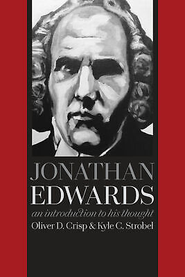 Jonathan Edwards: An Introduction to His Thought - Crisp, Oliver D.; Strobel, Ky
