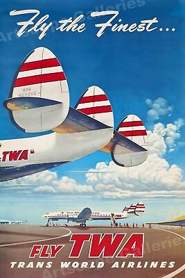 1950S  Fly The Finest   Fly Twa  Vintage Style Airline Travel Poster   16X24