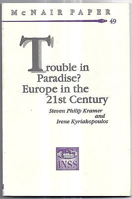 MCNAIR PAPER BOOK #49 TROUBLE IN PARADISE? EUROPE IN THE 21ST CENTURY INSS 1996, used for sale  Shipping to Canada