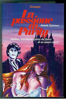 SEYMOUR JANETTE LA PASSIONE DI PURITY SONZOGNO 1979 I° EDIZ. I GALEONI