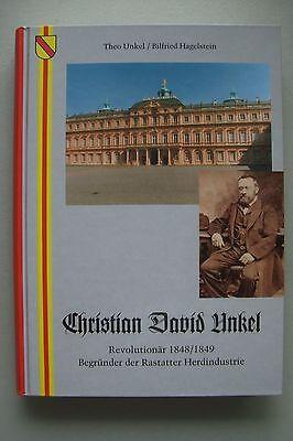 Christian David Unkel Revolutionär 1848/1849 Rastatter Herdindustrie Rastatt