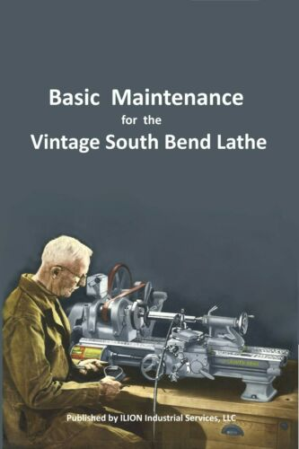 """New!! ● Basic Maintenance for the Vintage South Bend Lathe ● All Models 9"""" - 16"""""""
