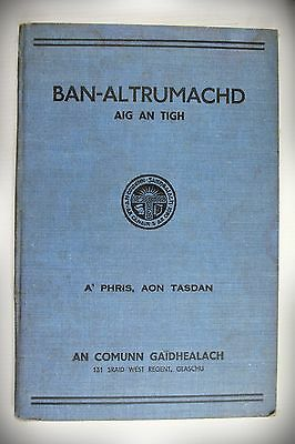 1939*BANALTRUMACHD*SCOTTISH GAELIC:HOME NURSING*PATIENT CARE*HIGHLAND SOCIETY* for sale  Shipping to Ireland