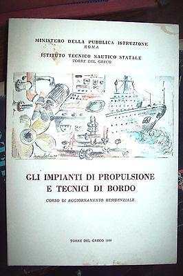 Tecnica Nautica - gli impianti di propulsione e tecnici di bordo ed. nel 1989