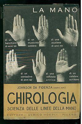 JOHNSON DA FIDENZA CHIROLOGIA LETTURA LINEE DELLA MANO HOEPLI 1932 MARIO AIMI