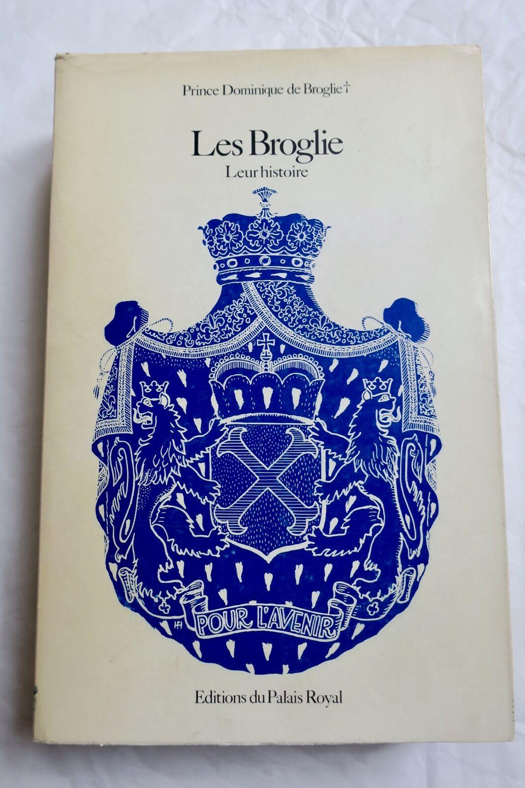 Les Broglie. Leur histoire. Préface de la comtesse Jean Pange