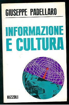 PADELLARO GIUSEPPE INFORMAZIONE E CULTURA RIZZOLI 1967 GIORNALISMO
