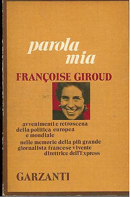 GIROUD FRANCOISE PAROLA MIA GARZANTI 1973 I° EDIZ. MEMORIE DOCUMENTI
