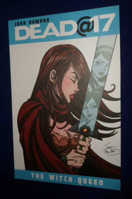 NEW Dead@17 Volume 6: The Witch Queen by Josh Howard | B/New  PB, 2011