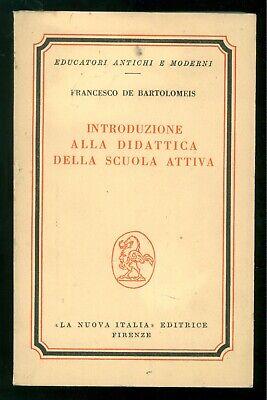 DE BARTOLOMEIS INTRODUZIONE DIDATTICA DELLA SCUOLA ATTIVA LA NUOVA ITALIA  1970