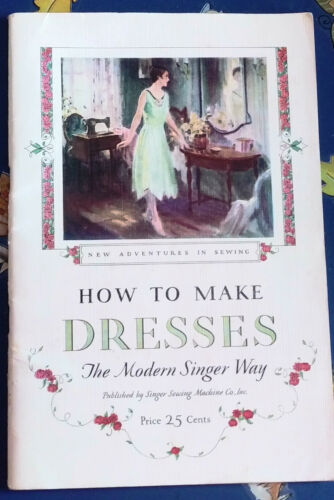 1926 How To Make Dresses The Modern Singer Way Booklet Flapper Era Sewing Instr