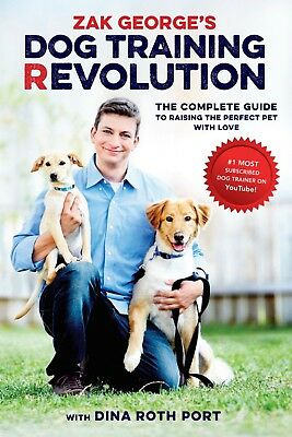 Revolution Dog (Zak George's dog training revolution: the complete guide to)