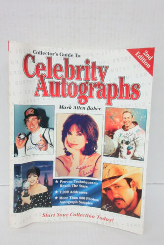 Collectors Guide To Celebrity Autographs 2nd Edition by Mark Allen Baker
