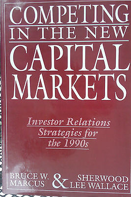 Competing In The New Capital Markets By Bruce W  Marcus  1991  Hardcover