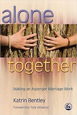 Alone Together: Making an Asperger Marriage Work New