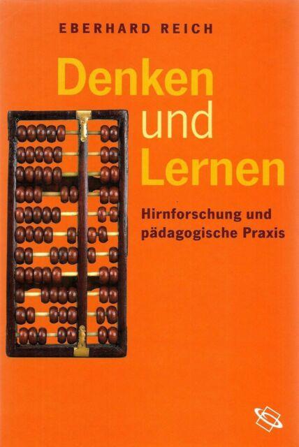 Denken und Lernen * Hirnforschung und pädagogische Praxis * Eberhard Reich 2005