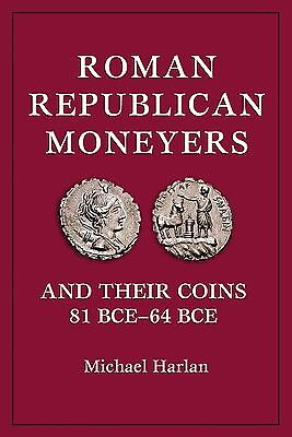 Roman Republican Moneyers and Their Coins 81 BCE-64 BCE