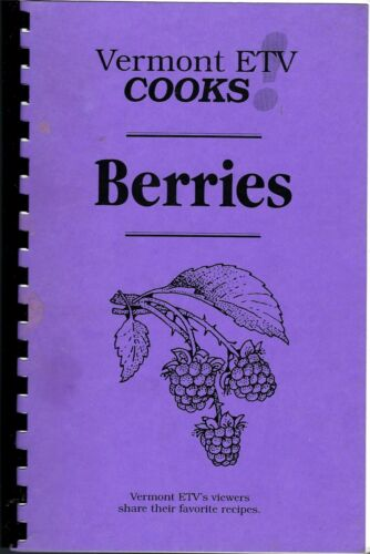 COLCHESTER VT VINTAGE VERMONT ETV VIEWERS COOKS BERRIES COOK BOOK BERRY RECIPES