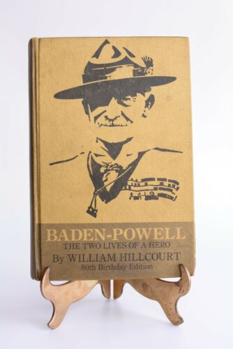 Baden-Powell : THE TWO LIVES OF A HERO William Hillcourt 80th Birthday edition