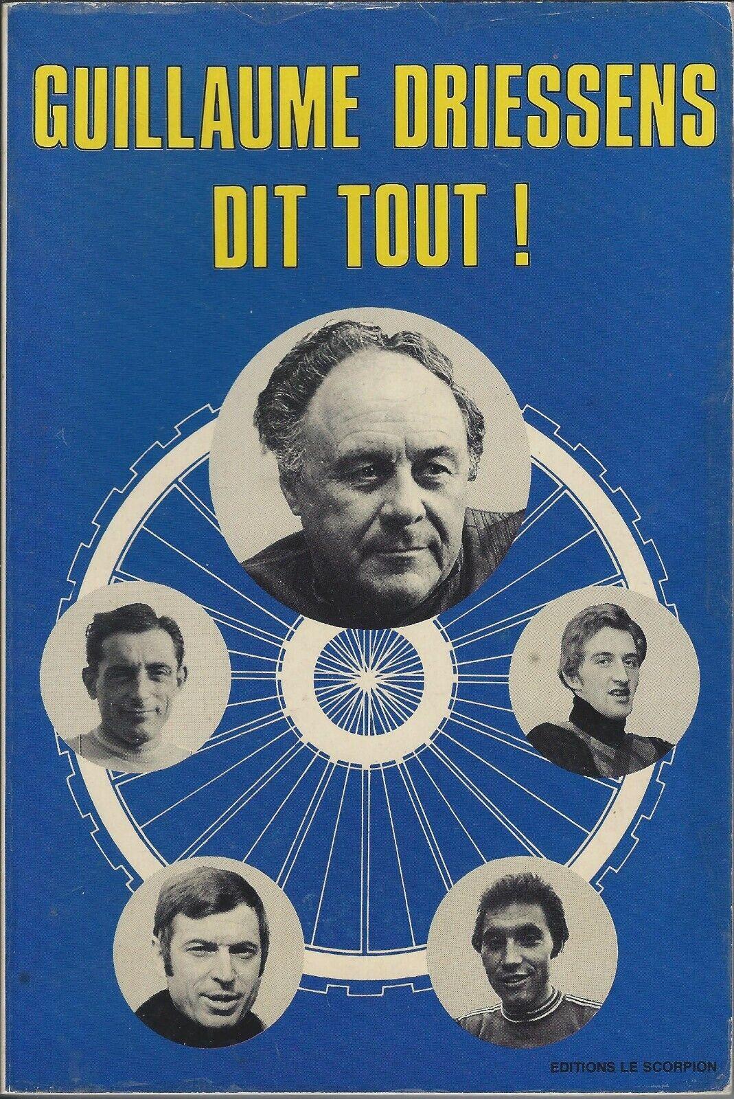 Livre Cyclisme: Guillaume Driessens dit tout ! (Editions Le Scorpion)