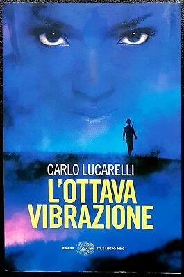 Carlo Lucarelli, L'ottava vibrazione, Ed. Einaudi, 2008